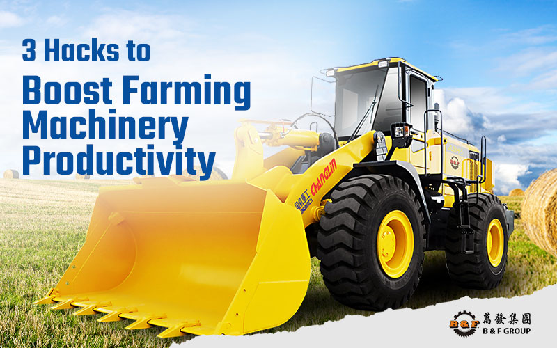 3-hacks-to-boost-farming-machinery-productivity