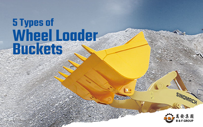 5-types-of-wheel-loader-buckets