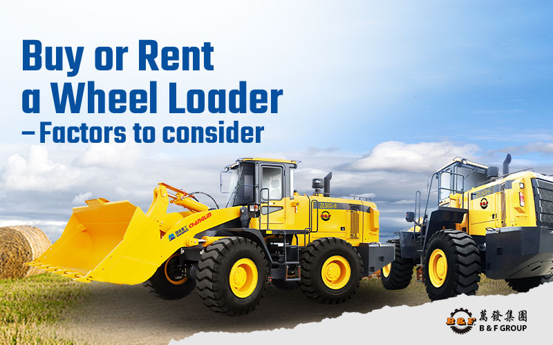buy-or-rent-a-wheel-loader-factors-to-consider