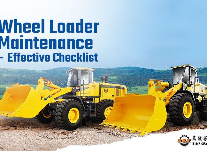 wheel-loader-maintenance-effective-checklist