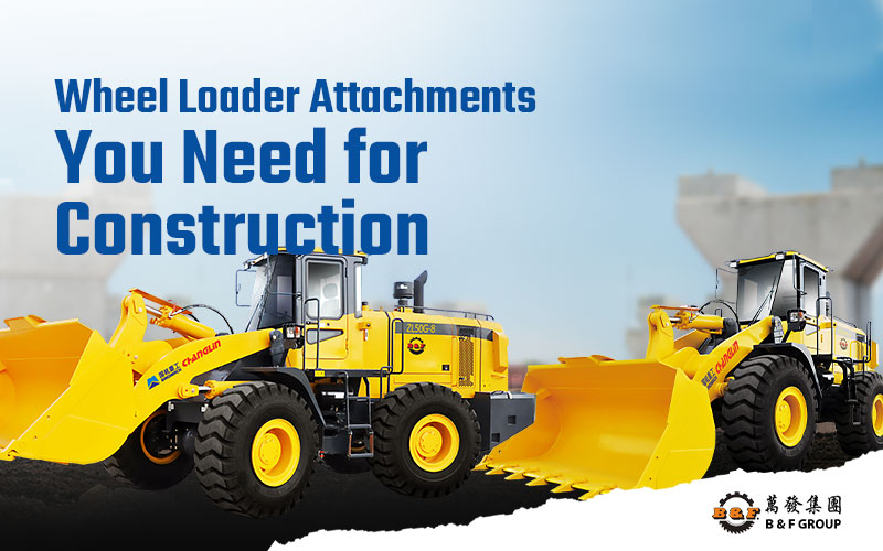 wheel-loader-attachments-you-need-for-construction
